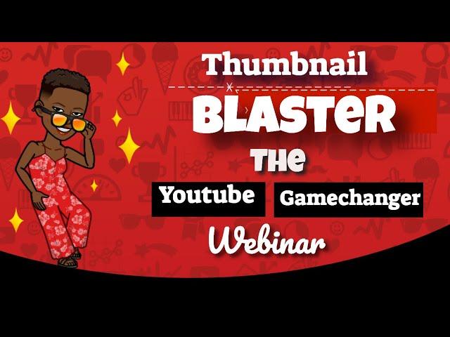 Thumbnail Blaster- Webinar