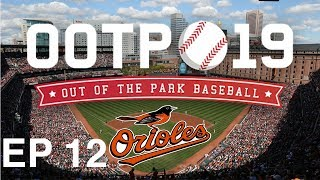 Out of the Park Baseball (OOTP) 19: Baltimore Orioles Franchise EP 12: Buying at the Deadline? [S2]