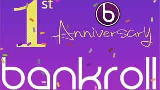 BANKROLL PASSIVE INCOME   1 YEAR ANNIVERSARY
