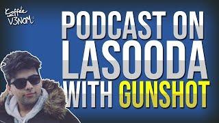 PODCAST ON LASOODA WITH GUNSHOT