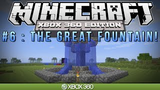 "Minecraft Xbox | ""THE GREAT FOUNTAIN"" 