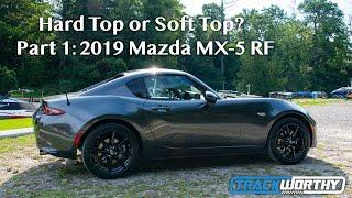 Hard Top or Soft Top?  Part 1: 2019 Mazda MX-5 RF