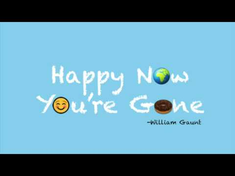William Gaunt - Happy Now You're Gone (Audio)