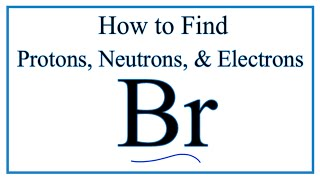 In this video we'll use the periodic table and a few simple rules to find protons, electrons, neutrons for element bromine (br). from periodi...