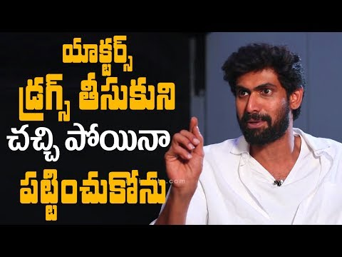 I don''t care if actors take drugs and die: Rana Daggubati Exclusive