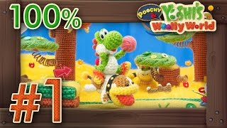 Poochy & Yoshi's Woolly World 100% Walkthrough Part 1 - World 1 (All Flowers & Yarns) 3DS Gameplay