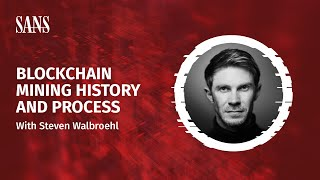 Blockchain Mining History And Process - A Preview of SEC554