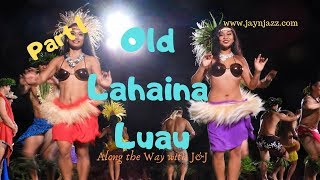 🌴Part 1 - Old Lahaina Luau- Hula Dance - Grass Skirts - Hula Girls - Maui Hawaii🌺