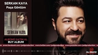 Serkan Kaya - Paşa Gönlüm ( Official Audio )