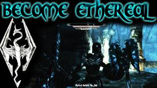 Skyrim: Dragon Shouts - Become Ethereal
