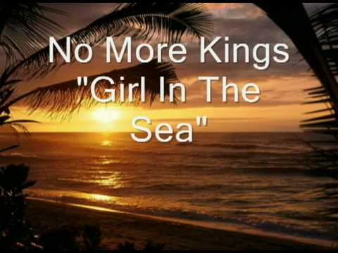 No More Kings - Girl In The Sea