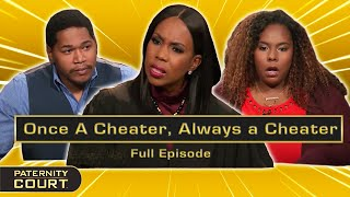 Once a Cheater, Always a Cheater: Girlfriend Cheats Multiple Times (Full Episode)   Paternity Court