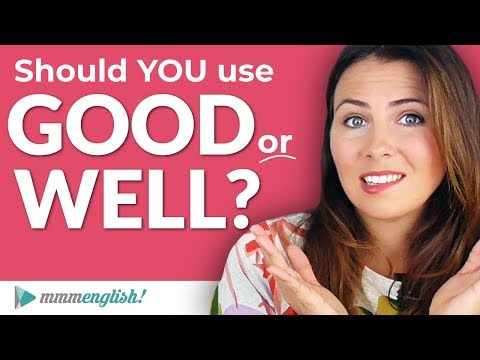 GOOD or WELL ?? Adverb or Adjective? Confusing English Grammar