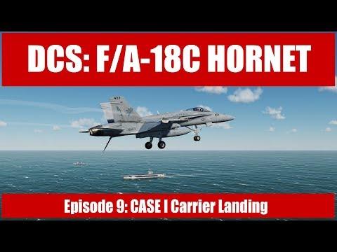 DCS: F/A-18C Hornet - Episode 9: CASE I Carrier Landing