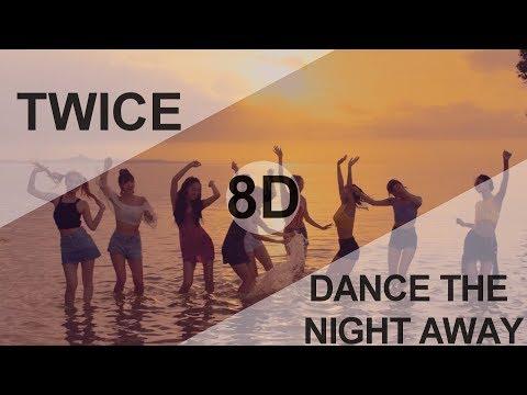 TWICE (트와이스) - DANCE THE NIGHT AWAY [8D USE HEADPHONE] 🎧