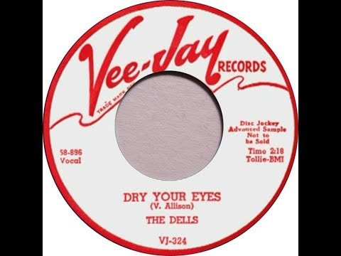 The Dells - Dry Your Eyes (1959 Doo Wop) HD Quality