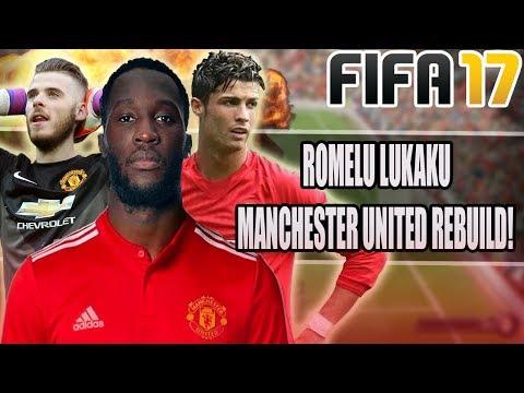 REBUILDING MANCHESTER UNITED WITH ROMELU LUKAKU!   CR7 RETURN?   FIFA 17 CAREER MODE