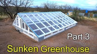 Sunken Greenhouse Part 3 - Framing, Polycarbonate Install How To