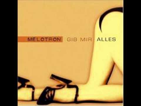 Melotron- Gib Mir Alles