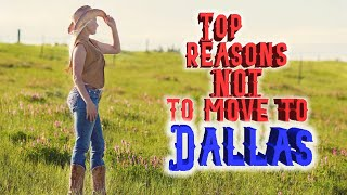 Top 10 reasons NOT to move to Dallas, Texas. Re-upload. Had to make a fix.