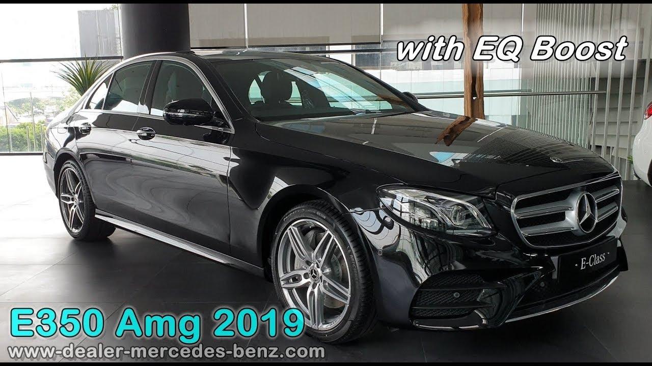 New Mercedes Benz E Class 2019 | E350 Amg Line with EQ ...