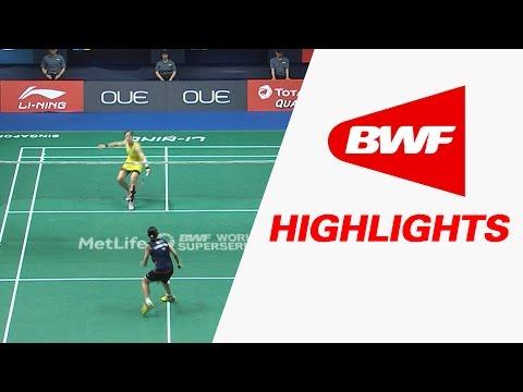 OUE Singapore Open 2017   Badminton F – Highlights