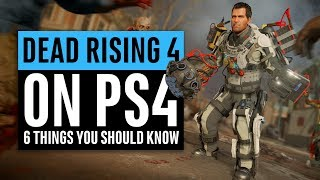 Dead Rising 4 On PS4 | 6 Things You Should Know