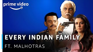 Every Indian Family Ever ft. Malhotras (Rated 18+) | Amazon Prime Video