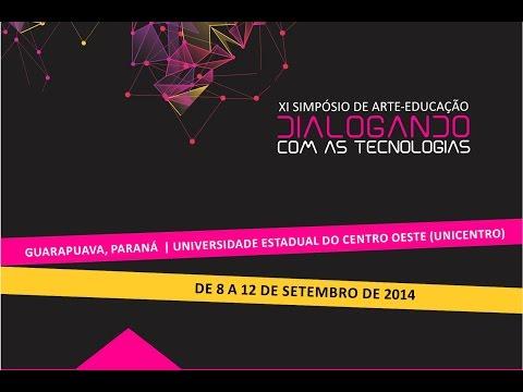 XI Simpósio de Arte - Dialogando com as tecnologias - (Qua. 19:00 às 21:30)