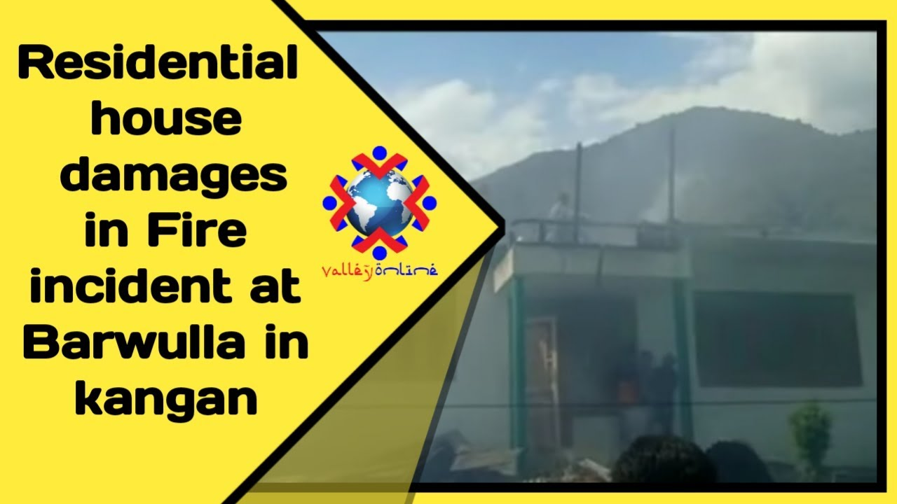 Residential house damages in Fire incident at Barwulla in kangan