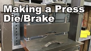 Making a Press Die/Press Brake
