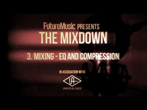 The Mixdown with Universal Audio: Part 3 – EQ and Compression
