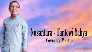 Download Lagu Nusantara - Tantowi Yahya ( cover by Martin ) mp3