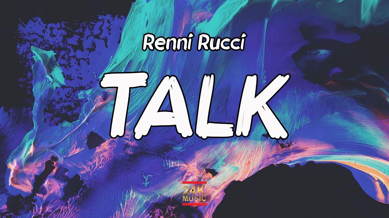 Download Renni Rucci - TALK (Lyrics)   look like a ig model walk with a waddle