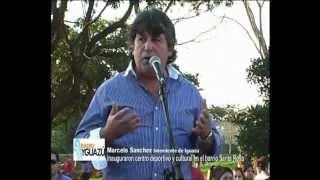 Marcelo Sanchez inauguro en el barrio Santa Rosa centro deportivo y cultural