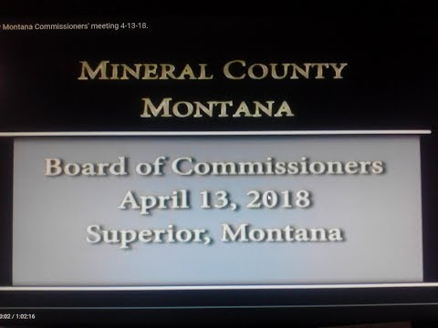 Mineral County Montana Commissioners' meeting 4-13-18.