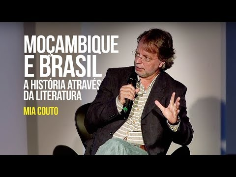 Mia Couto - Moçambique e Brasil: a história através da literatura