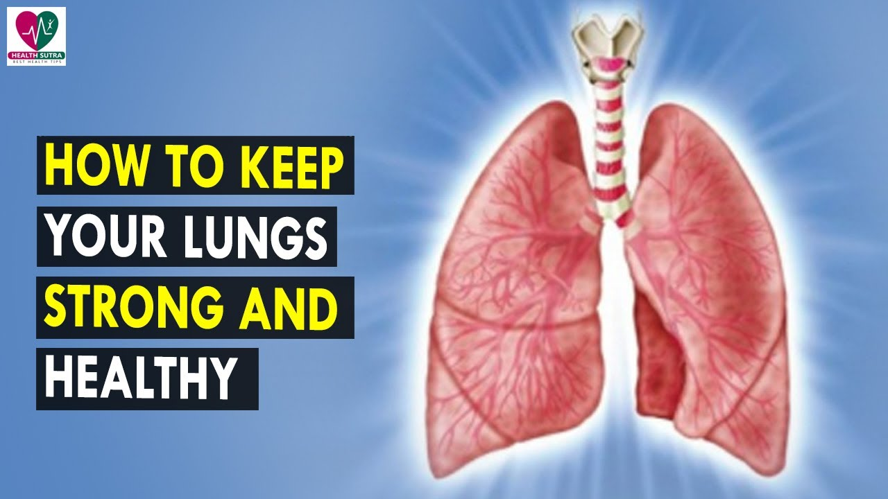 How to Keep Your Lungs Healthy  Health Sutra  Best