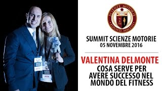 Intervento Summit: Cosa Serve per avere successo nel mondo del Fitness - Valentina Delmonte
