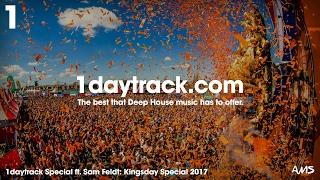 Specials Series | Sam Feldt - Kingsday Special 2017 | 1daytrack.com