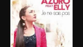 Azuro ft. Elly -  Je ne sais pas