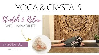Stretch & Relax with Vanadinite: Yoga & Crystals for Beginners