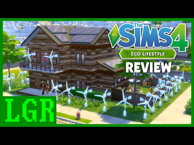 LGR - The Sims 4 Eco Lifestyle Review