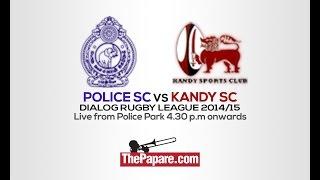 Police SC vs Kandy SC - Dialog Rugby League 2014/15