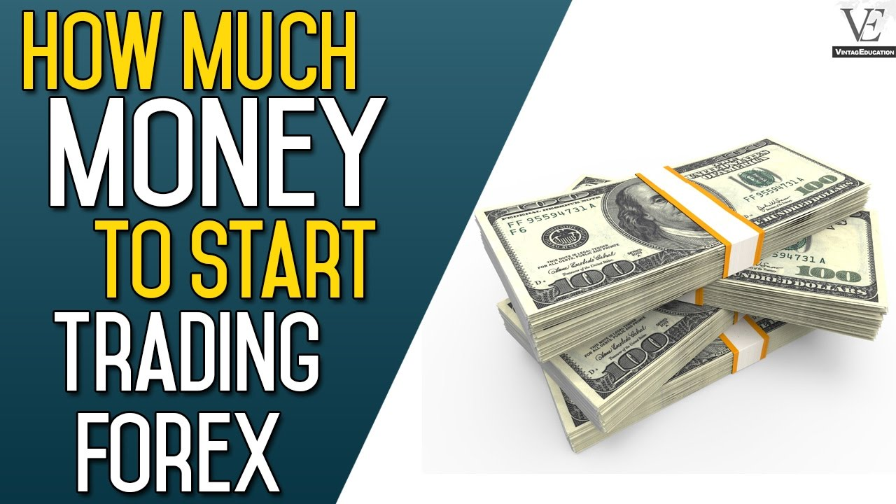How Much Money To Start Trading Forex - YouTube