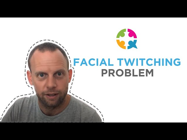 Conquer Your Facial Twitching Problem