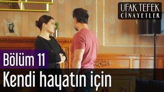 Ufak Tefek Cinayetler 11. Bölüm - Kendi Hayatın İçin