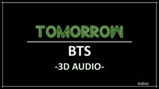 Video TOMORROW - BTS (3D Audio) download MP3, 3GP, MP4, WEBM, AVI, FLV Juli 2018