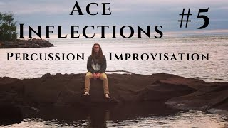 Ace Inflections - Percussion Improvisation #5: Swimming in Green