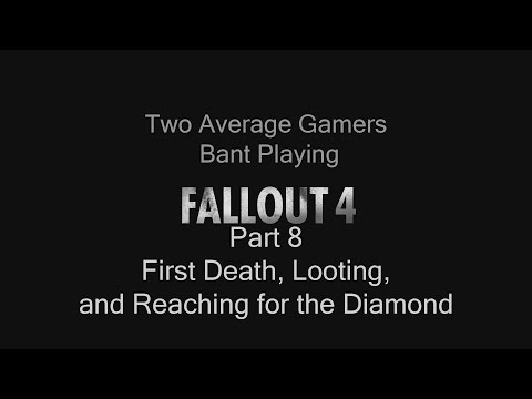 Bant Plays Fallout 4 | PC | Part 8 | Loot the Factory, Food Shack, and Getting the Diamond